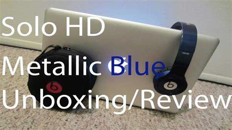 beats by dr dre hd blue unboxing beats by dr dre metallic blue hd unboxing review hd