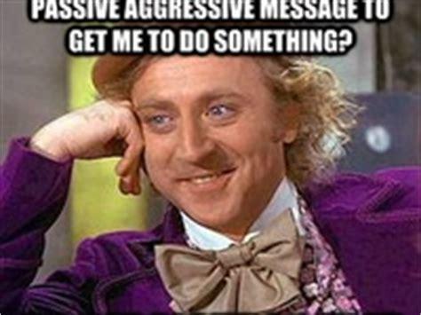 Passive Aggressive Meme - 22 best images about passive aggressive comments on pinterest