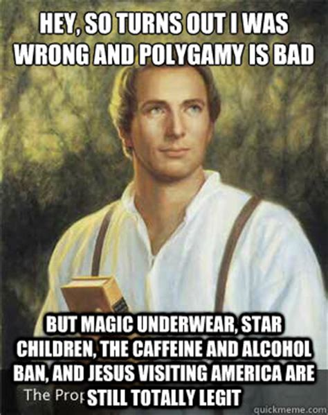Anti Mormon Memes - hey so turns out i was wrong and polygamy is bad but