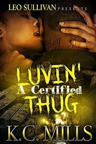 luvin a certified thug 4 luvin a certified thug by k c mills reviews