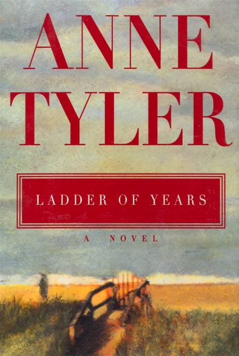 ladder of years a novel reading for my book club ladder of years by