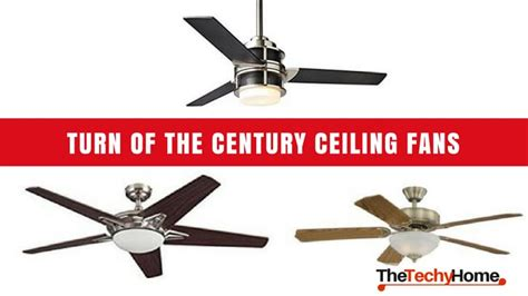 turn of the century fans turn of the century ceiling fans reviews the techyhome