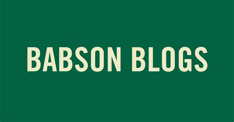 blogger university babson college blog babson blogs babson college