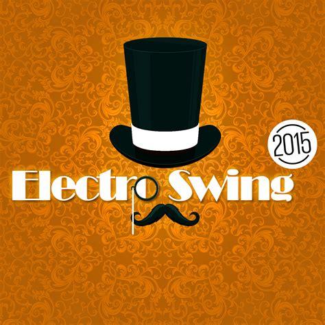 electro swing electro swing 2015