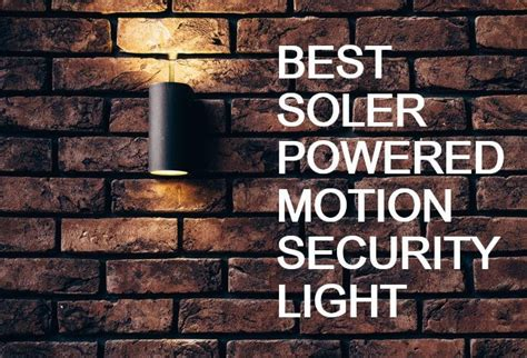 best solar powered motion security light 5 best solar powered motion security light 2018 experts