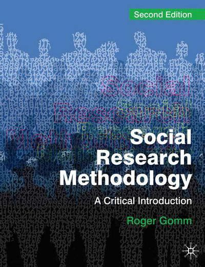 Buku Critical Reasoning A Practical Introduction 2nd Ed Repro social research methodology roger gomm macmillan international higher education