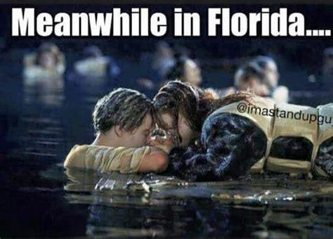 Titanic Meme - meanwhile in florida titanic meme memes pinterest