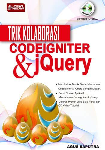 Rahasia Trik Php Trik Kolaborasi Codeigniter Dan Jquery