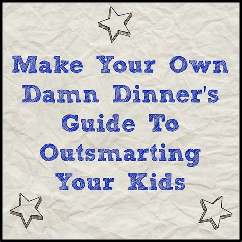 make your own damn dinner s guide to outsmarting your - Make Your Own Dinner