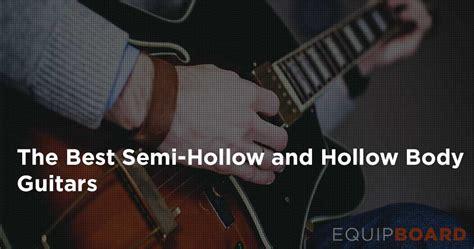 best hollow guitar 10 best hollow guitars semi hollow guitars