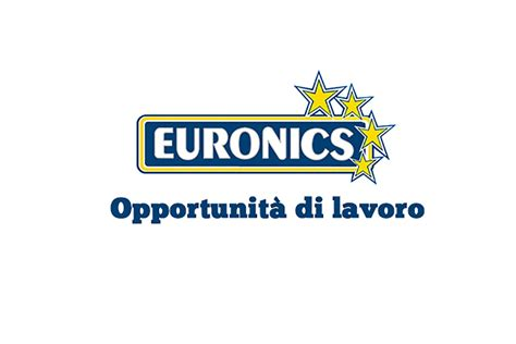 euronics sedi euronics nuove opportunit 195 di lavoro workisjob