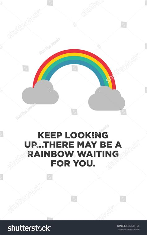 there may be a keep looking upthere may be rainbow stock vector 437614198 shutterstock