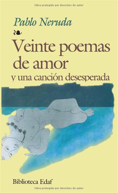 veinte poemas de amor 8499896871 17 mejores ideas sobre canciones de amor en m 250 sica citas de canciones y frases