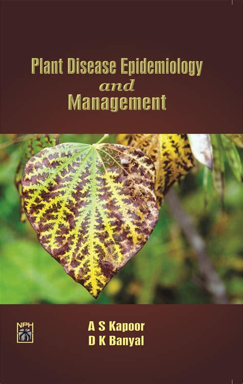 plant disease epidemics nphindia plant diseases epidemiology management