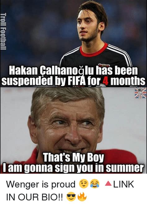 My Boy Meme - hakan calhanoglu has been suspended by fifa for months