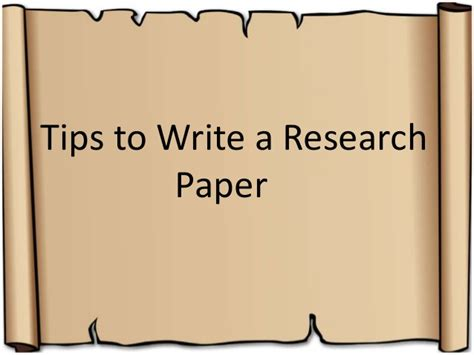tips on writing a paper tips to write a research paper