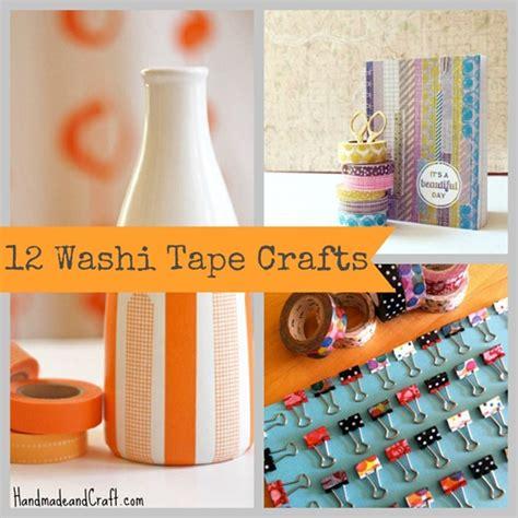 diy washi tape crafts 12 washi tape crafts diy gifts