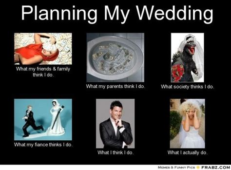 Planning A Wedding Meme - an inspired bride a healthy dose of honesty you re welcome