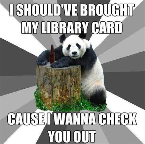 Pick Up Line Panda Meme - hilarious pickup line panda memes