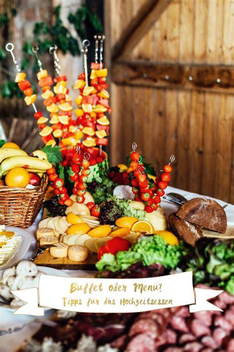Hochzeitsessen Buffet by Hochzeitsessen 252 Oder Buffet So Findet Ihr Das