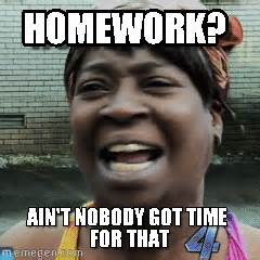Sweet Brown Meme - homework sweet brown meme on memegen