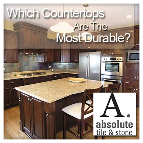 Most Durable Countertop Material which countertops are the most durable absolute