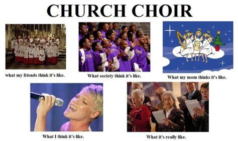 Choir Memes - church choir practice memes