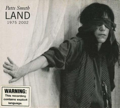 patti smith best album land 1975 2002 patti smith songs reviews credits