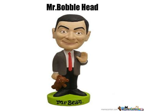 bobblehead song mr bobble by andysixx1223 meme center