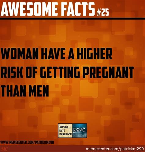 Fact Meme - awesome facts 25 by patrickm290 meme center