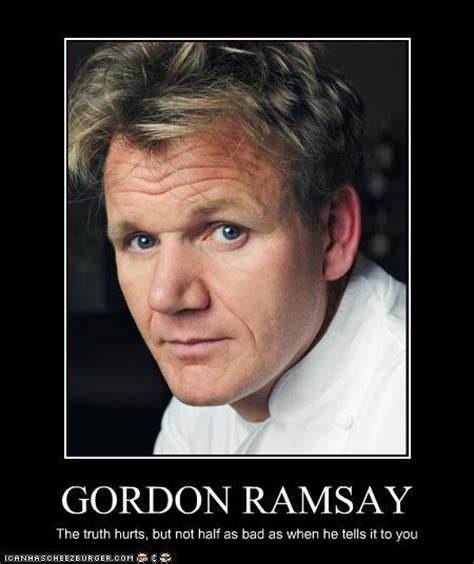 Chef Ramsay Meme - the truth hurts gordon ramsay know your meme
