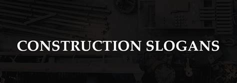 reinforced construction slogans industry