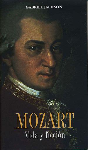 mozart biography in spanish mozart vida y ficci 243 n agencia literaria carmen balcells