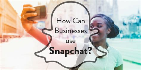 snapchat for business how your marketing can benefit from how can businesses use snapchat thrive internet