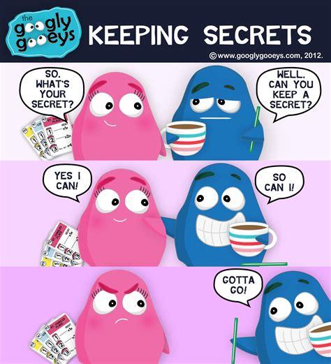 A Secret To Keep keeping secrets googly gooeys