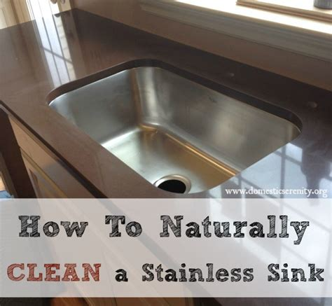 how to clean the kitchen sink how to naturally clean and deodorize a stainless steel