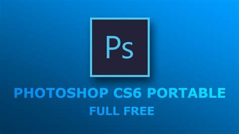 photoshop cs6 free download full version not trial windows 7 download and install photoshop cs6 portable