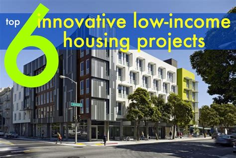 top 6 green supportive and low income housing projects
