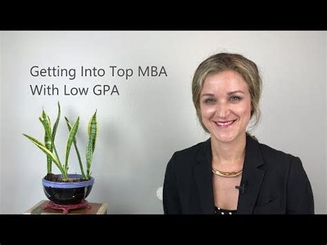 Get Into Top Mba With Low Gpa getting into top mba with low gpa