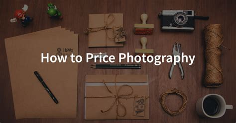 photographers pricing guide   price photography