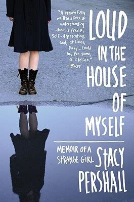 loud in the house of myself loud in the house of myself memoir of a strange girl by