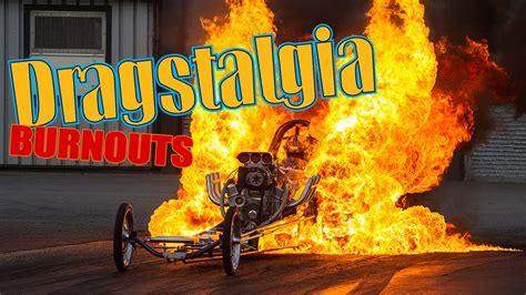 dragstalgia  fire burnouts youtube