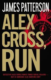alex cross run alex cross 20 by james patterson reviews discussion bookclubs lists