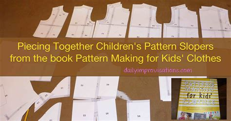 clothes pattern making books piecing together children s pattern slopers from the book