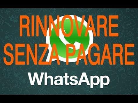 Tutorial Come Rinnovare Whatsapp Senza Pagare | tutorial come rinnovare whatsapp senza pagare gratis
