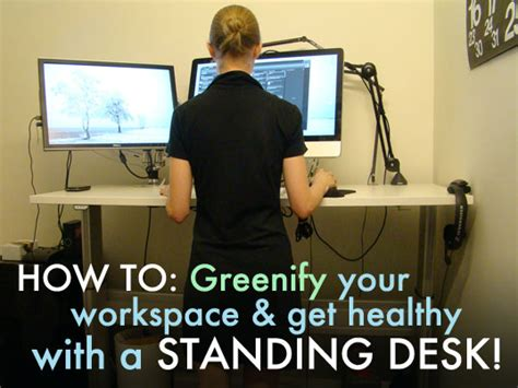 stand up while you work for a greener and healthier