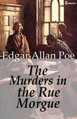 The Murders In The Rue Morgue the murders in the rue morgue edgar allan poe feedbooks