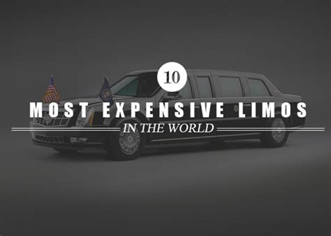 best limos in the world most expensive limousines in the world top 10