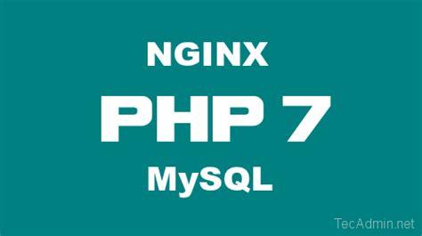 how to install php 7 nginx mysql 56 on centosrhel 71 how to install php 7 nginx mysql on ubuntu 15 10 14 04