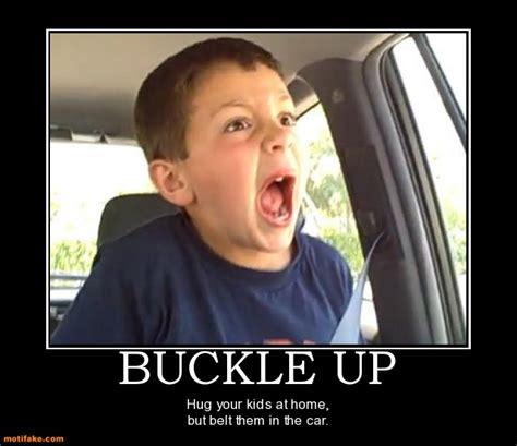 Belt Meme - buckle up hug your kids at home but belt them in the car
